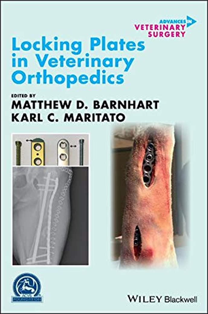 に賛成矛盾安西Locking Plates in Veterinary Orthopedics (AVS Advances in Veterinary Surgery)