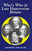 Who's Who in Late Hanoverian Britain (Who's Who in British History S.)