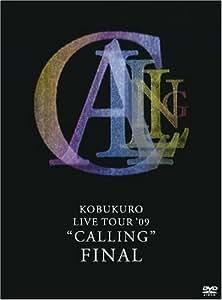 "KOBUKURO LIVE TOUR '09""CALLING"" FINAL [DVD]"