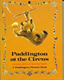 Paddington at the Circus (Paddington picture books)
