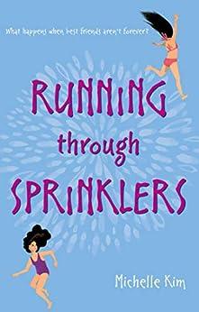 Running through Sprinklers by [Kim, Michelle]
