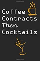 Coffee Contracts Then Cocktails: Realtor journal, Funny gift for Real estate agents, (6x9), Matte Black Cover.