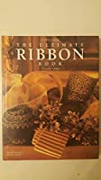 The Ultimate Ribbon Book