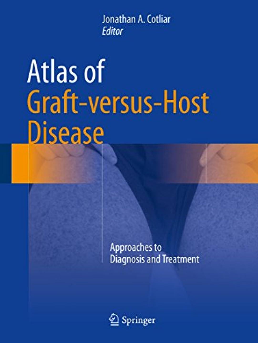 旋回端圧縮されたAtlas of Graft-versus-Host Disease: Approaches to Diagnosis and Treatment (English Edition)