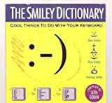 The Smiley Dictionary: Cool Things to Do With Your Keyboard