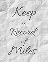 Keep a record of Miles: For Car |Tracker Notebook | Vehicle Mileage Journal | Gas Mileage| Journal to write in, Large Lined Blank lovely Designed interior 8.5x11 inches Gift