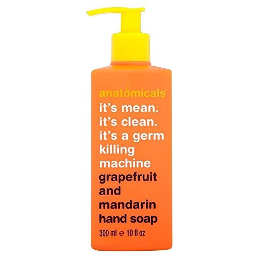 全能ネズミ潜むAnatomicals It's Mean It's Clean It's a Germ Killing Machine Grapefruit & Mandarin Hand Soap (300ml) それはそれは、生殖殺人...
