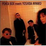PONTA BOX meets YOSHIDA MINAKO