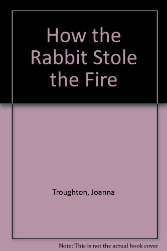 How the Rabbit Stole the Fireの詳細を見る
