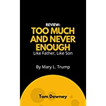 Review: Too Much and Never Enough by Mary L. Trump: Like Father, Like Son
