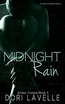 Midnight Rain: A Dark Romance Thriller (Amour Toxique Book 3) by [Lavelle, Dori]