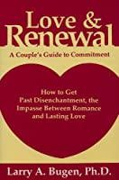 Love and Renewal: A Couple's Guide to Commitment