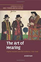 The Art of Hearing (Cambridge Studies in Early Modern British History)