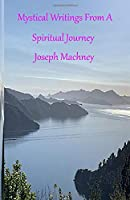 Mystical Writings From A Spiritual Journey