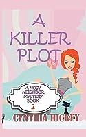 A Killer Plot: A Nosy Neighbor Mystery, Book 2 (A Nosy Neighbor Christian Cozy Mystery series)