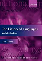 The History of Languages: An Introduction (Oxford Textbooks in Linguistics)