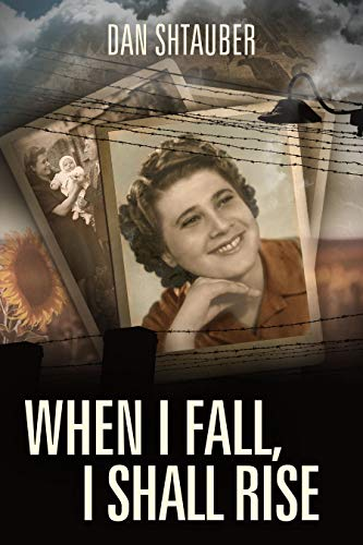 When I Fall, I Shall Rise: A Holocaust Survivor Memoir (English Edition)