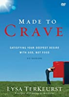 Made to Crave: Satisfying Your Deepest Desire With God, Not Food [DVD]
