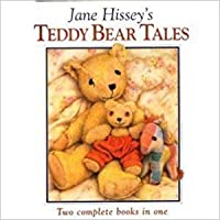 Jane Hissey's Teddy Bear Tales ('Old Bear Tales' and 'Old Bear and His Friends')