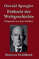 Fruehzeit der Weltgeschichte (Grossdruck)