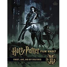 Harry Potter: The Film Vault - Volume 1: Forest, Sky & Lake Dwelling Creatures