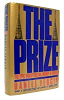 PRIZE: EPIC QUEST FOR OIL, MONEY AND POWER