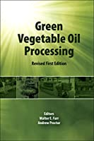 Green Vegetable Oil Processing: Revsied First Edition