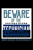 Beware of the Technician. Owner assumes no resposibility: Hangman Puzzles | Mini Game | Clever Kids | 110 Lined pages | 6 x 9 in | 15.24 x 22.86 cm | Single Player | Funny Great Gift