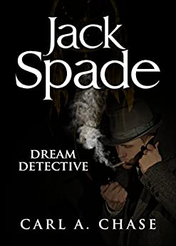 Jack Spade:Dream Detective by [Chase, Carl]