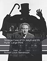 Strange Case of Dr Jekyll and Mr Hyde: Large Print