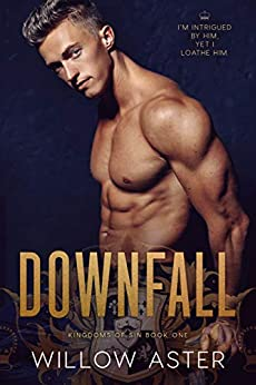 Downfall (Kingdoms of Sin Book 1) by [Aster, Willow]