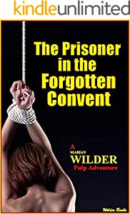 The Prisoner in the Forgotten Convent (English Edition)