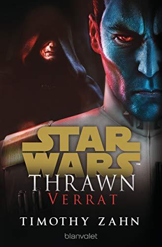 Star Wars™ Thrawn - Verrat (Die Thrawn-Trilogie (Kanon) 3) (German Edition)
