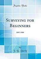 Surveying for Beginners: 1895-1909 (Classic Reprint)