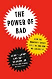 The Power of Bad: How the Negativity Effect Rules Us and How We Can Rule It (English Edition)