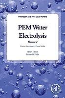 PEM Water Electrolysis, Volume 2 (Hydrogen and Fuel Cells Primers)