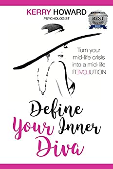 [Howard, Kerry]のDefine Your Inner Diva: How to turn your mid-life crisis into a mid-life revolution (English Edition)