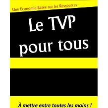 LE TVP POUR TOUS (French Edition)