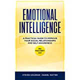 Emotional Intelligence: A Practical Guide to Improve Your Social Relationships and Self Awareness – EQ Mastery 2.0 (English Edition)