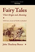 Fairy Tales: Their Origin and Meaning
