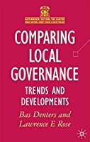 Comparing Local Governance: Trends and Developments (Government beyond the Centre)