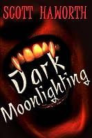 Dark Moonlighting