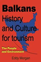 Balkans History and Culture for Tourism: The People and Environment