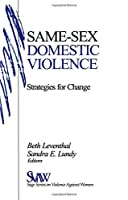 LEVENTHAL: SAME-SEX DOMESTIC (P) VIOLENCE; STRATEGIES FORCHANGE: Strategies for Change (SAGE Series on Violence against Women)
