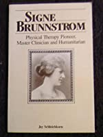 Signe Brunnstrom: Physical Therapy Pioneer, Master Clinician and Humanitarian