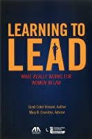Learning to Lead: What Really Works for Women in Law