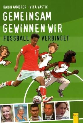 Gemeinsam gewinnen wir!: Fussball verbindet