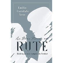 As boas novas em Rute: Redenção nos campos do Senhor (Portuguese Edition)
