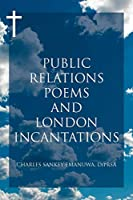Public Relations Poems and London Incantations