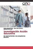 Investigación Acción Educativa: Un acercamiento a la competencia literaria